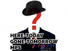 Here-Today, Gone-Tomorrow MPs