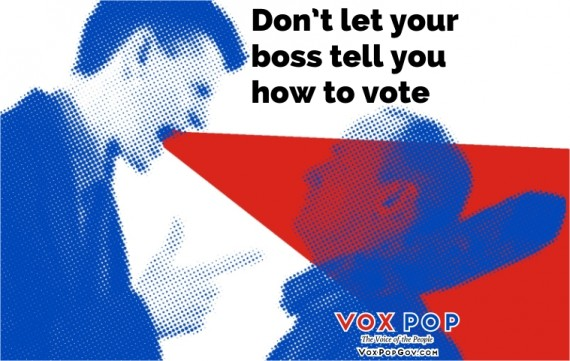 Don't let your boss tell you how to vote.